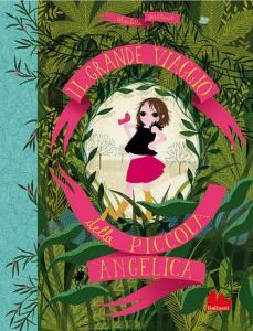 Il grande viaggio della piccola Angelica, di Charlotte Gastaut, Gallucci Editore, 2010
