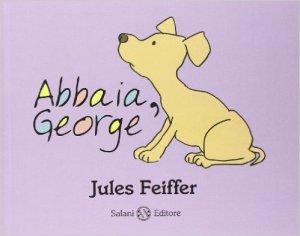 Abbaia, George di Jules Feiffer, Salani