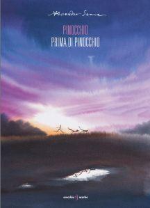 Pinocchio prima di Pinocchio, di Alessandro Sanna, Orecchio Acerbo
