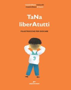 TaNa liberAtutti- Filastrocche per giocare, M. Maiucchi-M.di Lauro, Edizioni Corsare