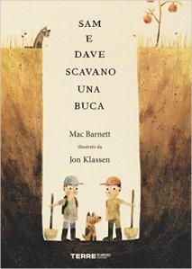 Sam e Dave scavano una buca di Mac Barnett e Jon Klassen, Terre di mezzo editore